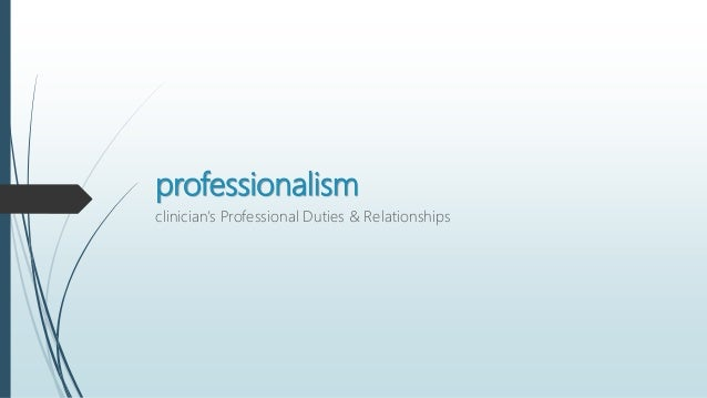 professionalism as it relates to the The legal library provides you with the most current guidelines, court rule, court orders and provisions  professionalism concerns the knowledge and skill of the .
