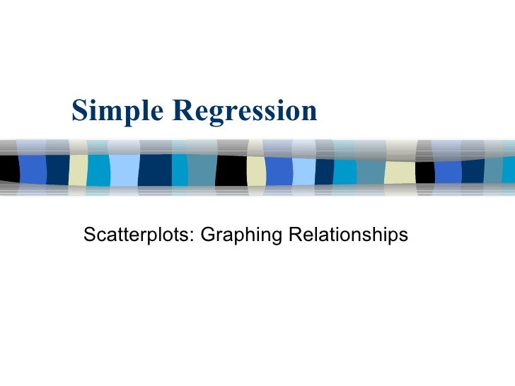 Simple Regression Scatterplots: Graphing Relationships