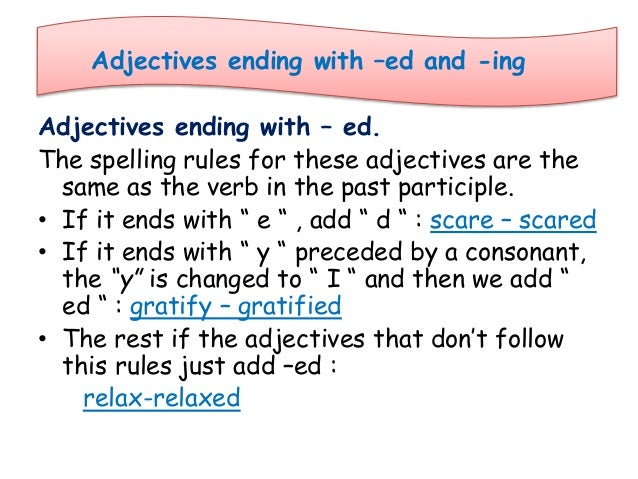 adj ed ing Ed / ing adjectives practice page 2 of 7 bbclearningenglishcom grammar challenge - adjectives with '-ed' and '-ing' exercise 1: match the beginnings of the sentences to the correct endings 1 i was looking forward to that film, but it was a load of.