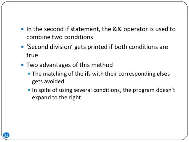 31  In the second if statement, the && operator is used to combine two conditions  'Second division' gets printed if bot...