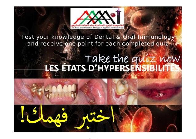LES ÉTATS D'HYPERSENSIBILITÉSLES ÉTATS D'HYPERSENSIBILITÉS Test your knowledge of Dental & Oral Immunology and receive one...