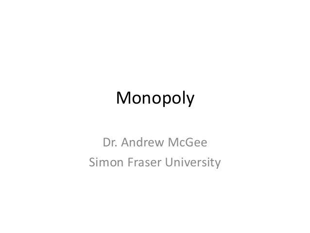 MonopolyDr. Andrew McGeeSimon Fraser University