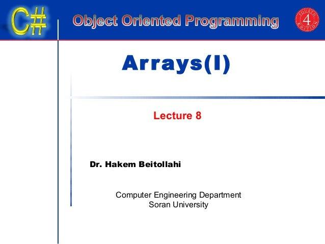 Ar rays(I)  Lecture 8  Dr. Hakem Beitollahi  Computer Engineering Department  Soran University