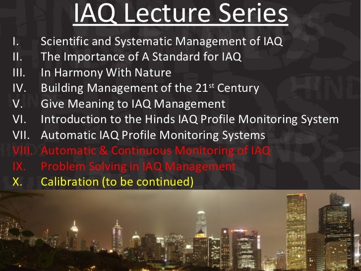 I. Scientific and Systematic Management of IAQ  II. The Importance of A Standard for IAQ III. In Harmony With Nature  IV. ...
