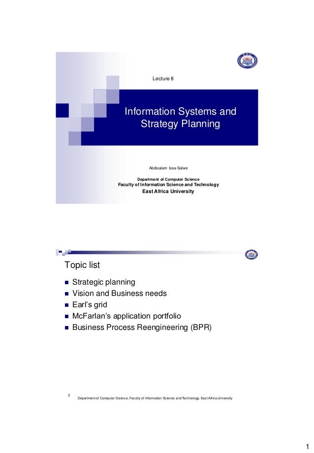 1 Information Systems and Strategy Planning Lecture 8 Abdisalam Issa-Salwe Department of Computer Science Faculty of Infor...