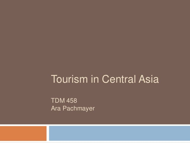 Tourism in Central AsiaTDM 458Ara Pachmayer