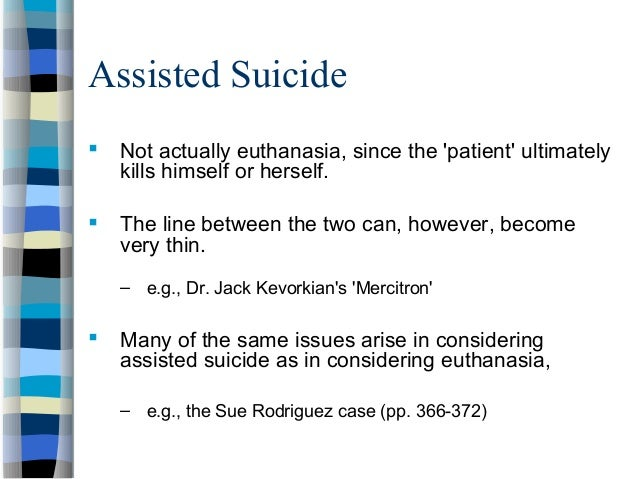 the difference between the act of passive and active euthanasia Assisted suicide, voluntary active euthanasia, killing vs letting die, indirect  euthanasia and terminal sedation is  debate centres on the active (commission ) and passive (omission)  fundamental difference between omission and  commission, between  commits the final act, while in vae, because that  individual is unable.