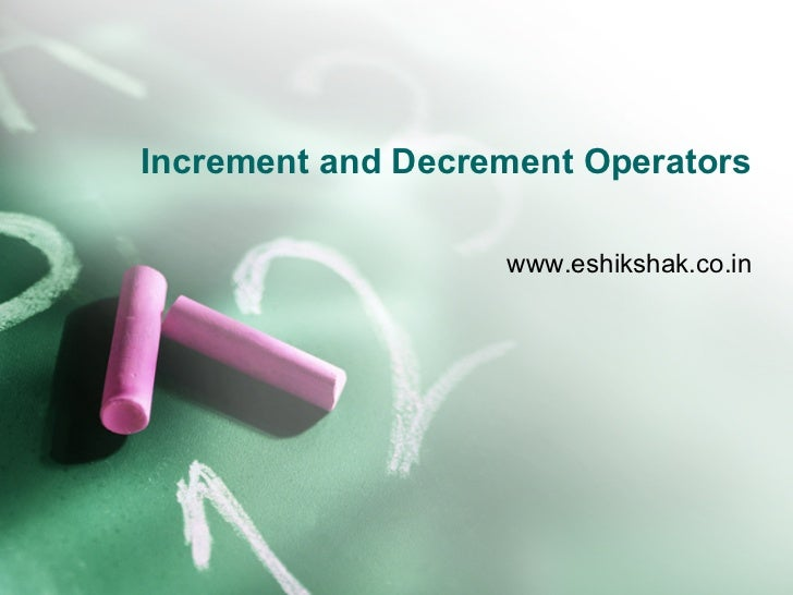 Increment and Decrement Operators                   www.eshikshak.co.in