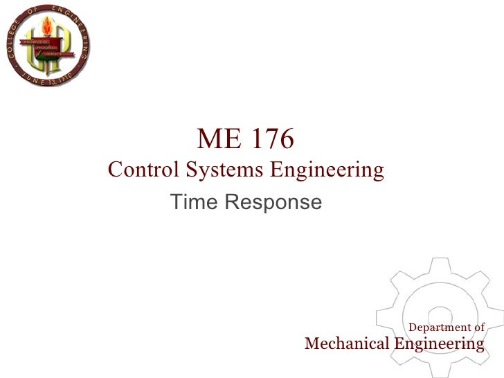 ME 176 Control Systems Engineering       Time Response                                    Department of                   ...