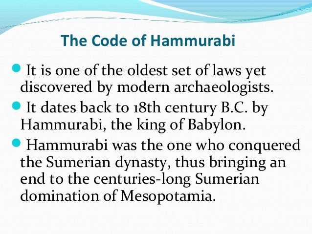 an analysis of the hammurabi code Analysis 1 why do you think a law code is necessary for society 2 select 3 laws from hammurabi's code that you think would pertain to society or daily life in babylon the most justify your selections 3 based on the hammurabi code, what.