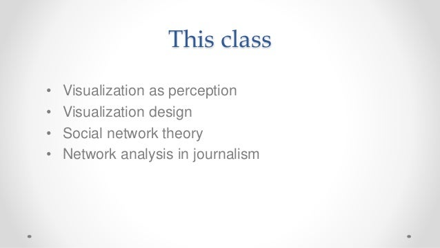 Frontiers of Computational Journalism week 8 - Visualization and Network Analysis Slide 2