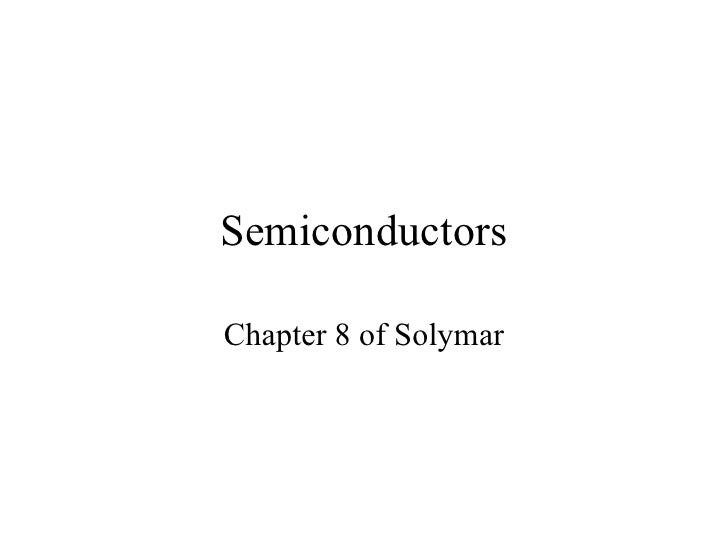 Semiconductors Chapter 8 of Solymar