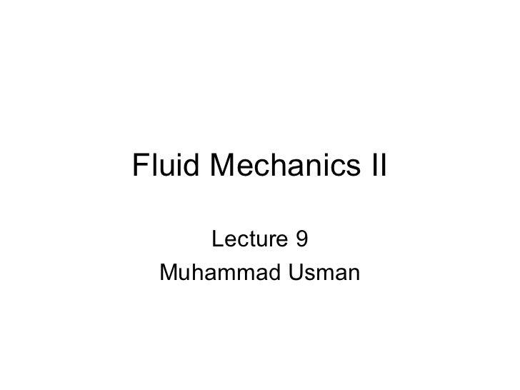Fluid Mechanics II     Lecture 9 Muhammad Usman