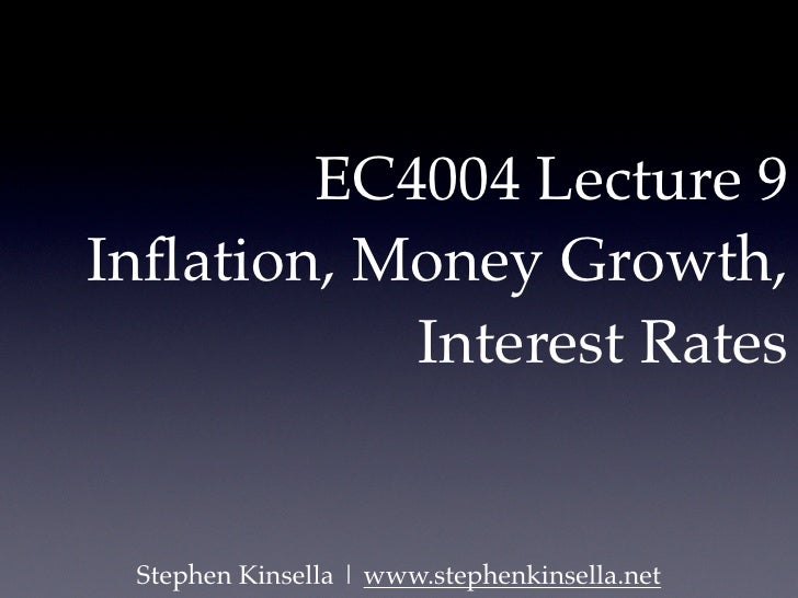 EC4004 Lecture 9 Inflation, Money Growth,            Interest Rates    Stephen Kinsella | www.stephenkinsella.net