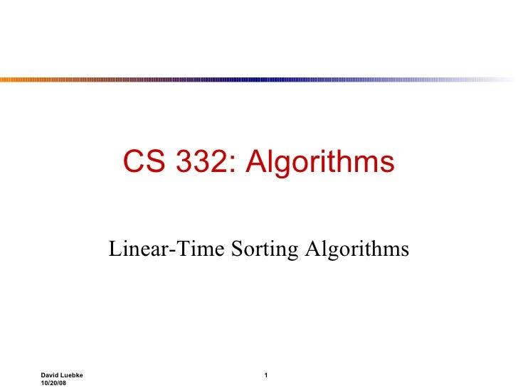 CS 332: Algorithms Linear-Time Sorting Algorithms