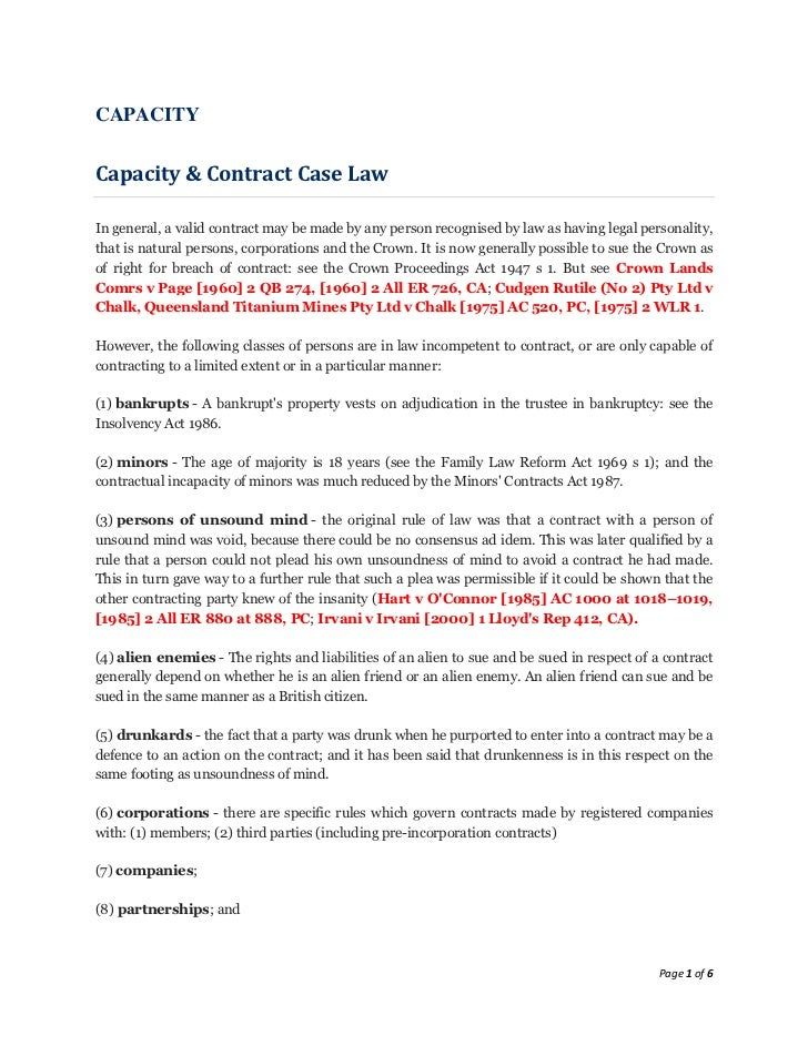 CAPACITYCapacity & Contract Case LawIn general, a valid contract may be made by any person recognised by law as having leg...