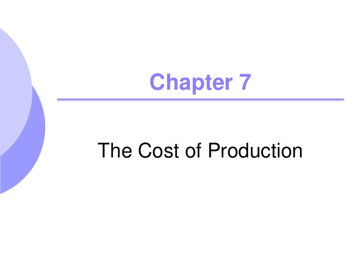 Chapter 7The Cost of Production