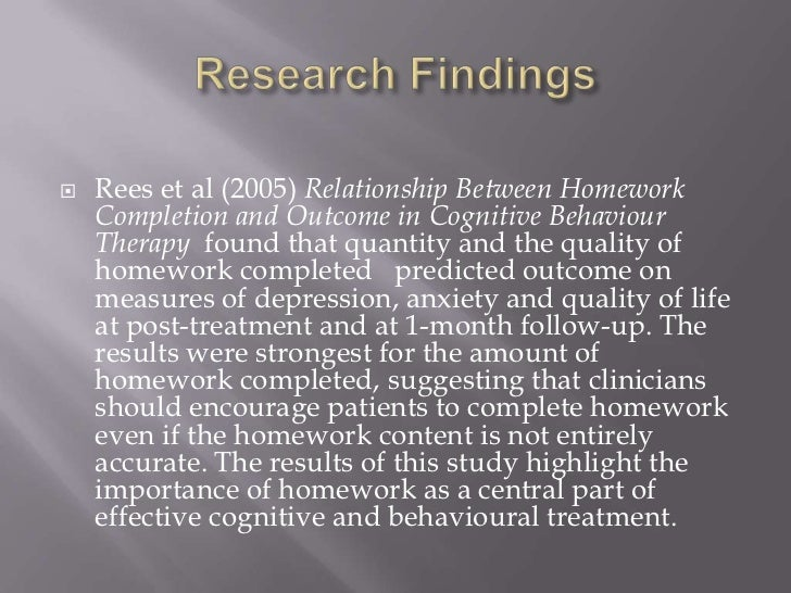 effects of homework in therapy sessions  since the year 2000 examining the effects of homework compliance on  treatment outcome  1979), through 1998, a time when homework in therapy  had been  (eg, assessment of homework at each therapy session.