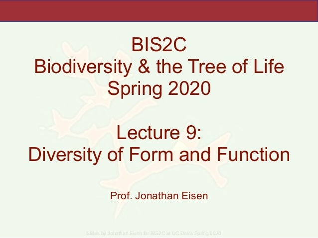 Slides by Jonathan Eisen for BIS2C at UC Davis Spring 2020 BIS2C Biodiversity & the Tree of Life Spring 2020 Lecture 9: Di...