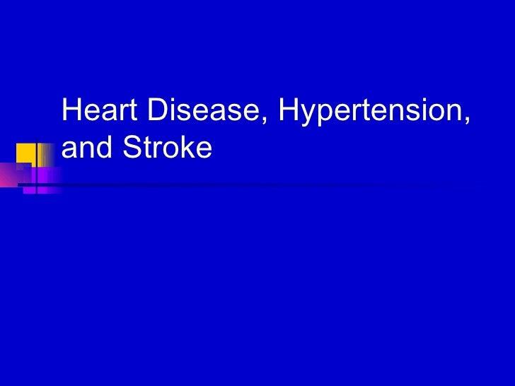 Heart Disease, Hypertension,and Stroke