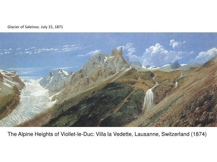 Glacier of Saleinoz. July 15, 1871     The Alpine Heights of Viollet-le-Duc: Villa la Vedette, Lausanne, Switzerland (1874)