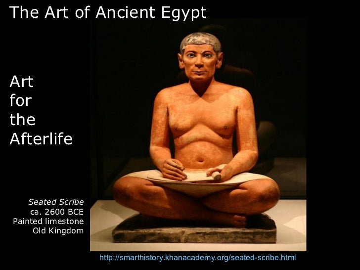 The Art of Ancient EgyptArtfortheAfterlife    Seated Scribe    ca. 2600 BCEPainted limestone     Old Kingdom              ...