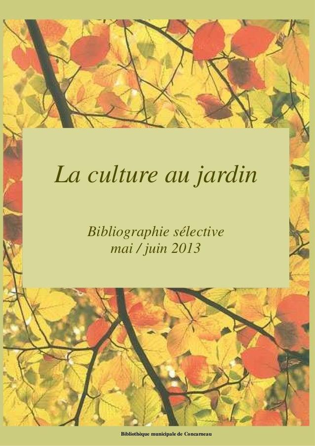La culture au jardin  Bibliographie sélective  mai / juin 2013  Bibliothèque municipale de Concarneau  Bibliothèque munici...