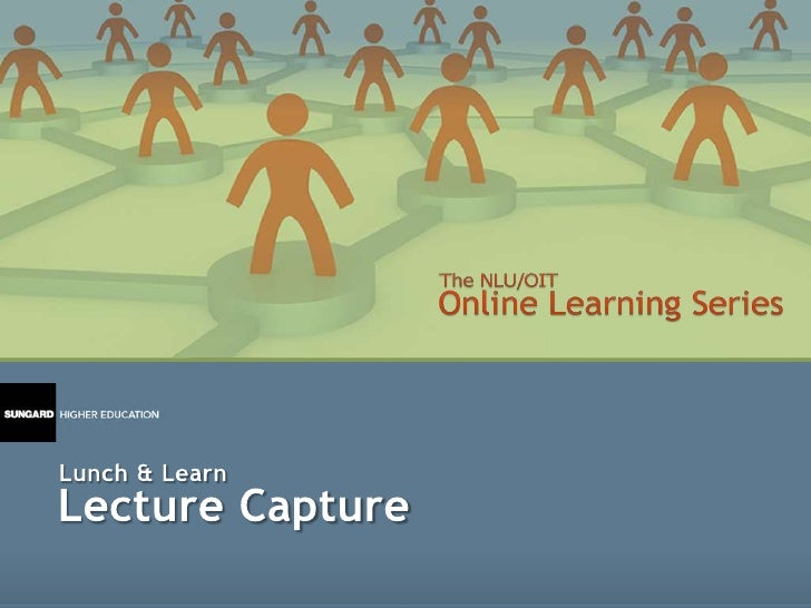 Lecture Capture<br />Lunch & Learn<br />
