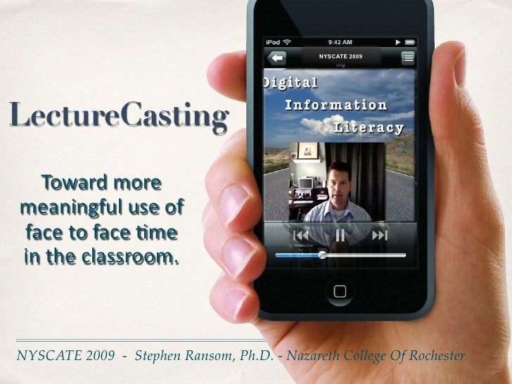 NYSCATE 2009     LectureCasting     Toward  more   meaningful  use  of   face  to  face  3me   in  the...