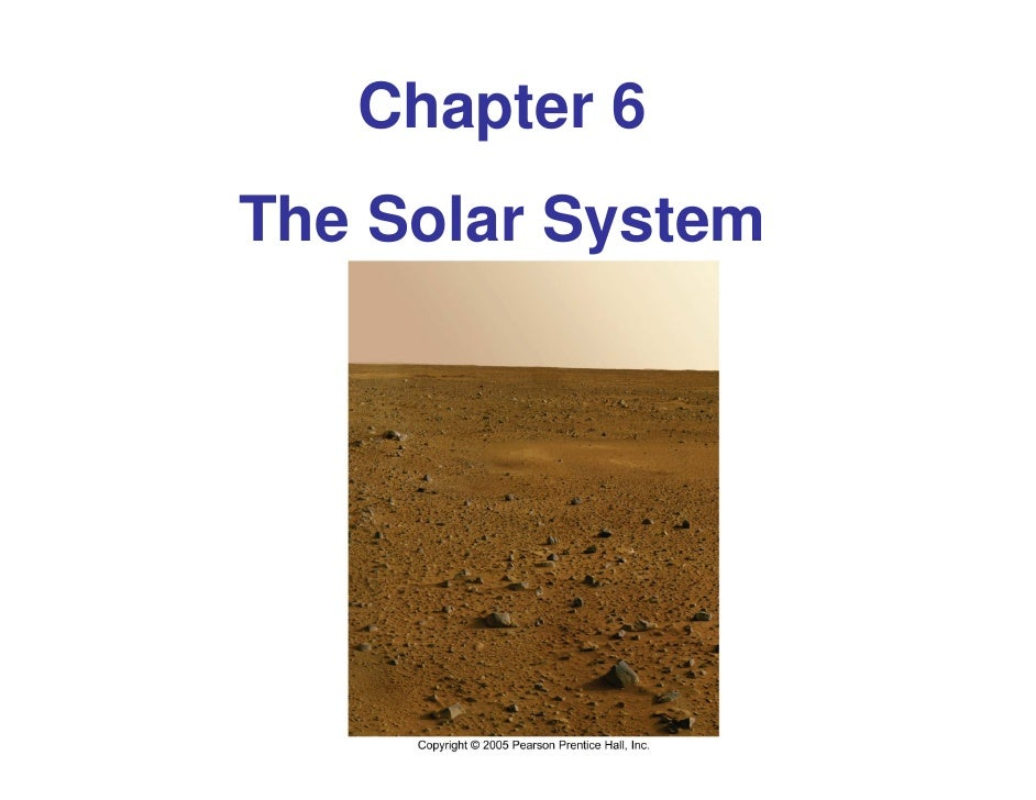 Chapter 6 The Solar System            y