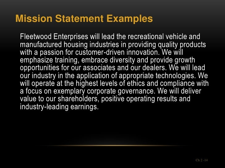 Mission Statement ExamplesFleetwood Enterprises will lead the recreational vehicle andmanufactured housing industries in p...