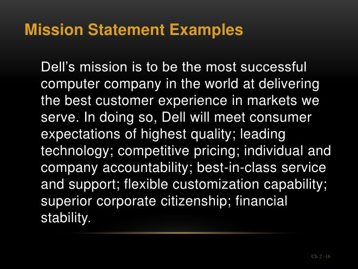 Mission Statement Examples Dell's mission is to be the most successful computer company in the world at delivering the bes...