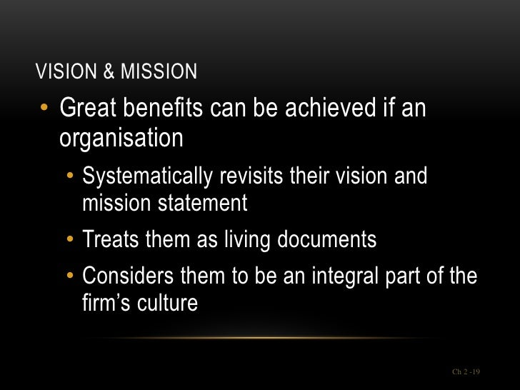 VISION & MISSION• Great benefits can be achieved if an  organisation  • Systematically revisits their vision and    missio...