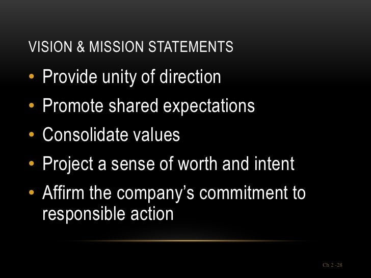 VISION & MISSION STATEMENTS•   Provide unity of direction•   Promote shared expectations•   Consolidate values•   Project ...