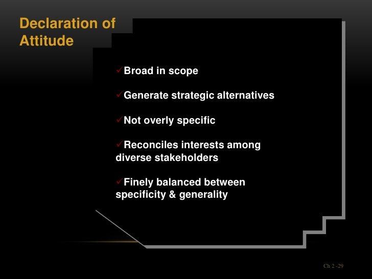 Declaration ofAttitude             Broad in scope             Generate strategic alternatives             Not overly sp...
