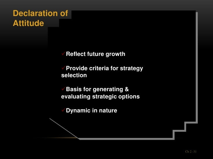 Declaration ofAttitude            Reflect future growth            Provide criteria for strategy            selection   ...