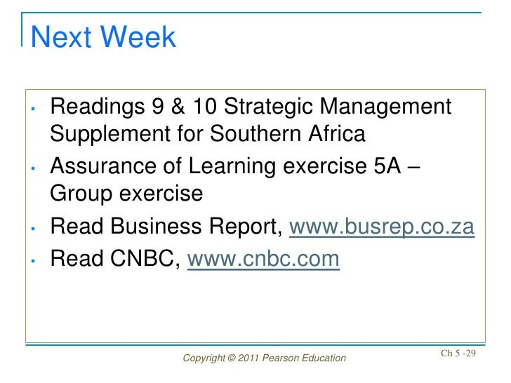 Next Week•   Readings 9 & 10 Strategic Management    Supplement for Southern Africa•   Assurance of Learning exercise 5A –...
