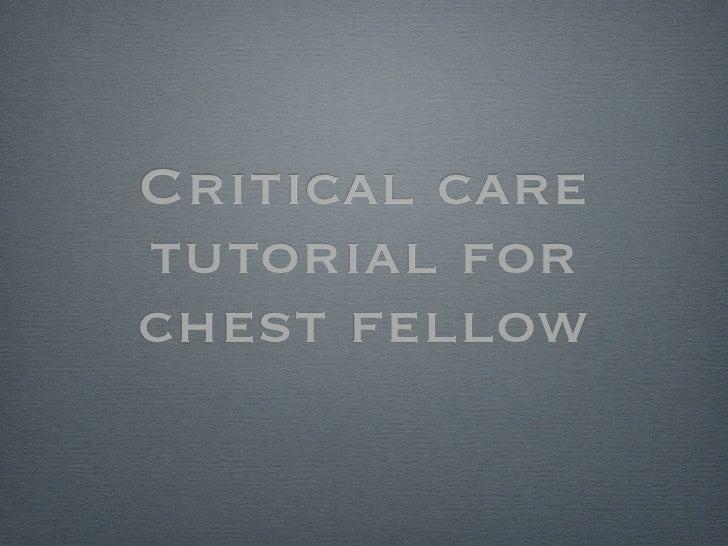 Critical caretutorial forchest fellow