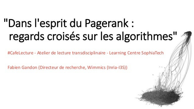"""""""Dans l'esprit du Pagerank : regards croisés sur les algorithmes"""" #CafeLecture - Atelier de lecture transdisciplinaire - L..."""