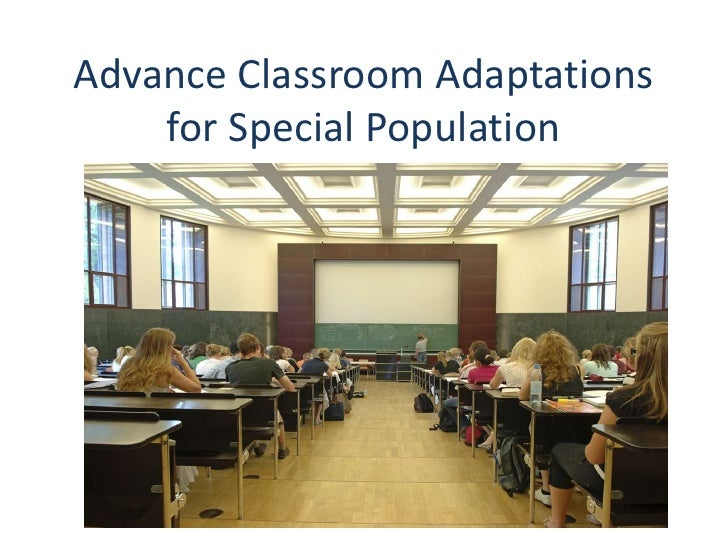 Advance Classroom Adaptations for Special Population<br />