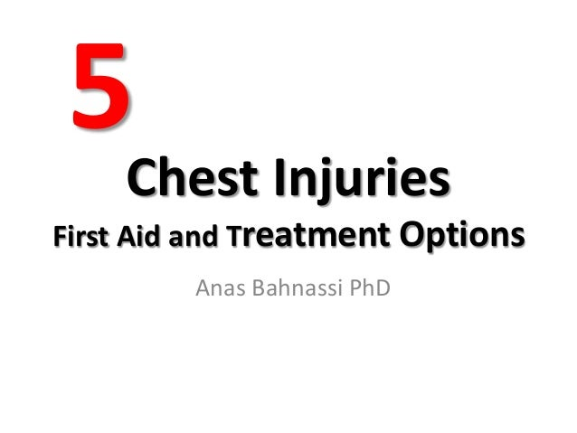 Chest Injuries First Aid and Treatment Options Anas Bahnassi PhD 5