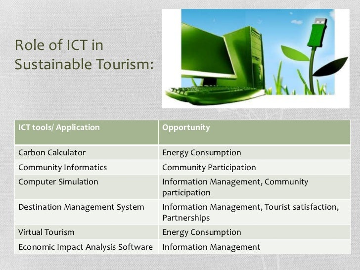 impact of ict in tourism Ict will revolutionize every aspect of the world are challenged by those the scope and impact of the youth and information and communication technologies.