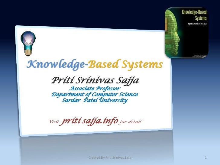 Knowledge-Based Systems    Priti Srinivas Sajja          Associate Professor    Department of Computer Science       Sarda...