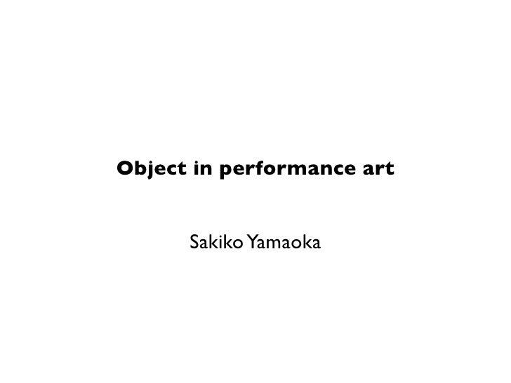 Object in performance art      Sakiko Yamaoka