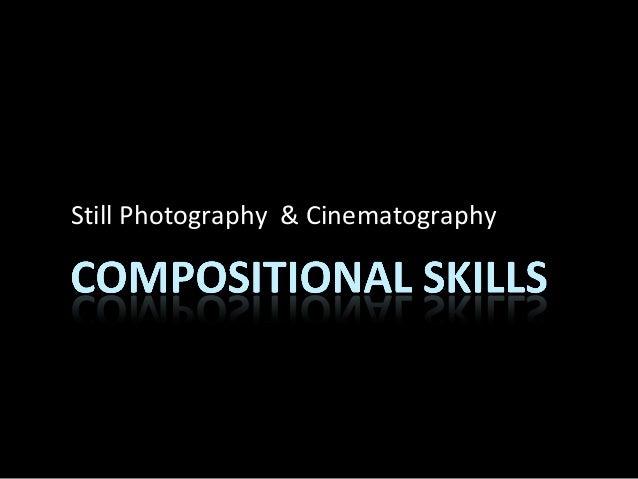 Still Photography & Cinematography