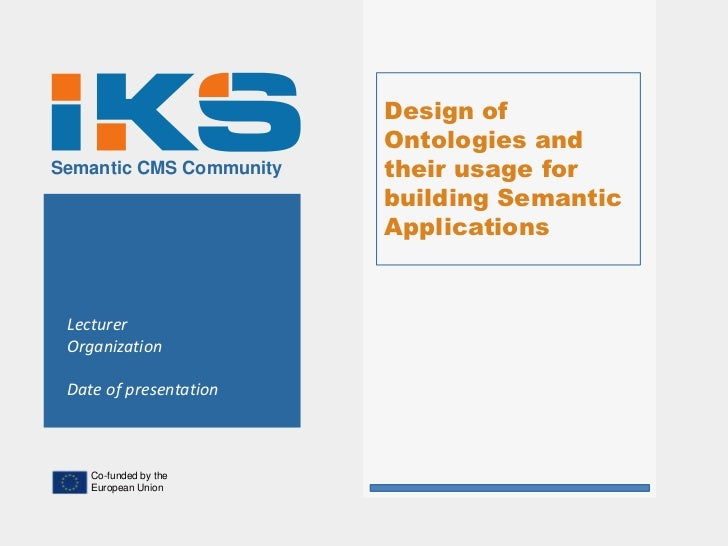Design of                         Ontologies andSemantic CMS Community   their usage for                         building ...