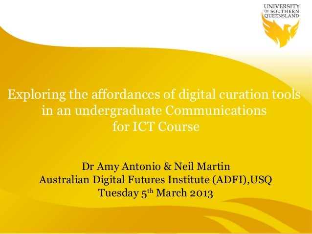 Exploring the affordances of digital curation tools     in an undergraduate Communications                  for ICT Course...
