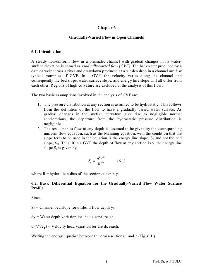 Chapter 6                      Gradually-Varied Flow in Open Channels6.1. IntroductionA steady non-uniform flow in a prism...