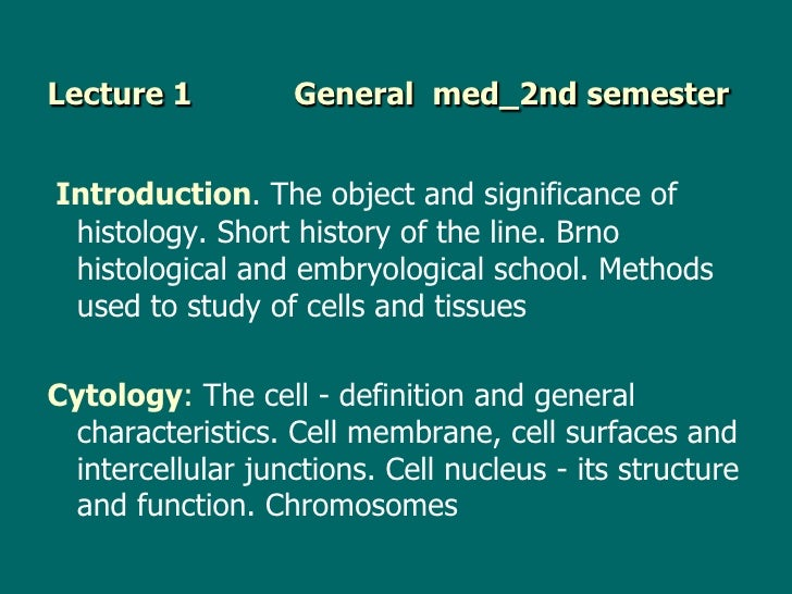 Lecture 1          General med_2nd semesterIntroduction. The object and significance of histology. Short history of the li...
