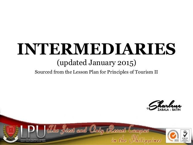 INTERMEDIARIES (updated January 2015) Sourced from the Lesson Plan for Principles of Tourism II